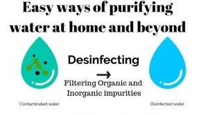 Easy ways how to purify water at home and beyond by removing organic and inorganic impurities