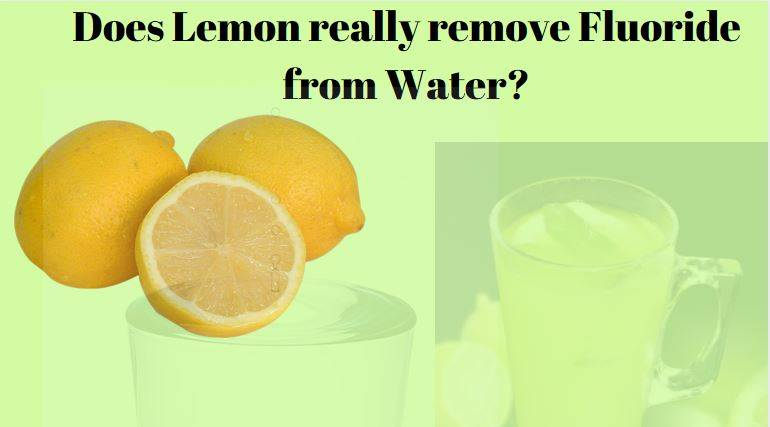 Lemon with glass of water. Does it remove fluoride