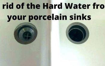 Removing Hard Water Stains from Porcelain Sinks: 10 Easy ways