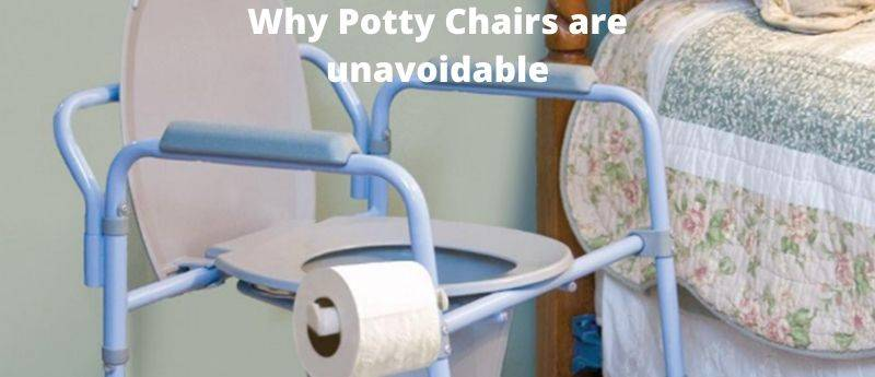 Benefits of Commode and Potty Chair